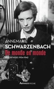 Annemarie Schwarzenbach - De monde en monde - Reportages 1934-1942.