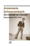 Annemarie Schwarzenbach et Dominique Laure Miermont - De monde en monde - Reportages 1934-1942.