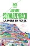 Annemarie Schwarzenbach - La mort en Perse - Tod in Persien.