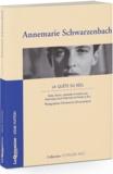 Annemarie Schwarzenbach - La quête du réel.