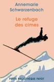 Annemarie Schwarzenbach - Le refuge des cimes.