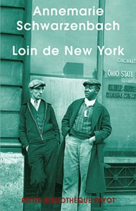 Annemarie Schwarzenbach - Loin de New York - Reportages et photographies (1936-1938).