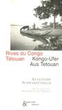 Annemarie Schwarzenbach - Rives du Congo - Suivi de Tétouan, édition bilingue français-allemand.