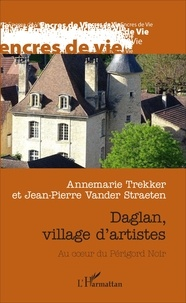 Annemarie Trekker et Jean-Pierre Vander Straeten - Daglan, village d'artistes - Au coeur du Périgord Noir.