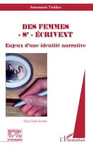 """Annemarie Trekker - Des femmes """"s'""""écrivent - Enjeux d'une identité narrative."""