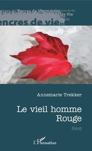 Annemarie Trekker - Le vieil homme Rouge.