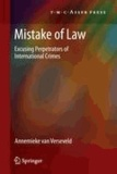 Annemieke Verseveld - Mistake of Law - Excusing Perpetrators of International Crimes.