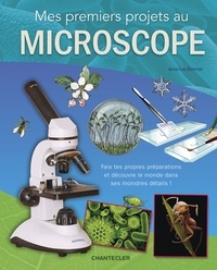 Annerose Bommer - Mes premiers projets au Microscope.