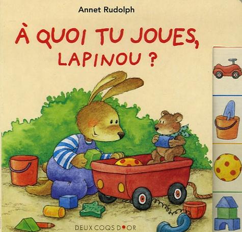 Annet Rudolph - A quoi tu joues, lapinou ?.