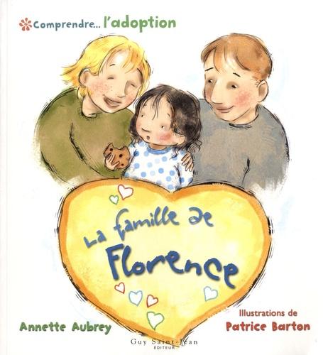 Annette Aubrey - Comprendre... l'adoption : La famille de Florence.