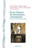 Annette Becker et Frédéric Gugelot - Ecrire l'histoire du christianisme contemporain - Autour de l'oeuvre d'Etienne Fouilloux.