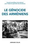 Annette Becker et Hamit Bozarslan - Le génocide des Arméniens - Cent ans de recherche 1915-2015.