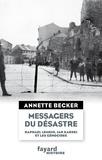 Annette Becker - Les messagers du désastre - Raphael Lemkin, Jan Karski et les génocides.