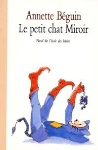 Annette Béguin - Le Petit chat Miroir.
