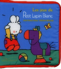 Annette Boisnard et Marie-France Floury - Les jeux de Petit Lapin Blanc.