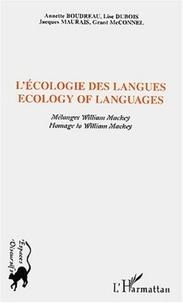 Annette Boudreau et Lise Dubois - L'écologie des langues : Ecology of Languages - Mélanges William Mackey : Homage to William Mackey.