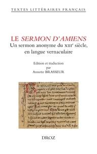 Annette Brasseur - Le Sermon d'Amiens - Anonyme du XIIIe siècle en langue vernaculaire.