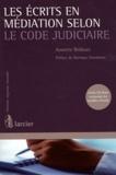 Annette Bridoux - Les écrits en médiation selon le code judiciaire. 1 Cédérom