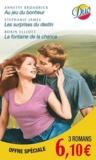 Annette Broadrick et Stephanie James - Au jeu du bonheur ; Les surprises du destin ; La fontaine de la chance.