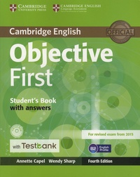 Annette Capel et Wendy Sharp - Objective First - Student's Book with Answers with Testbank. 1 Cédérom