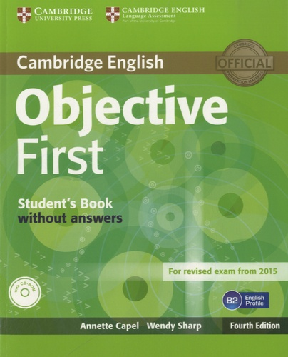 Annette Capel - Objective First - Student's Book without Answers. 1 Cédérom