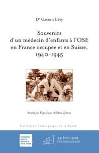 Annette Chouraqui - Souvenirs d'un médecin d'enfants à l'OSE en France occupée et en Suisse, 1940-1945.