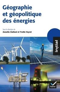 Annette Ciattoni et Yvette Veyret - Géographie et géopolitique des énergies.