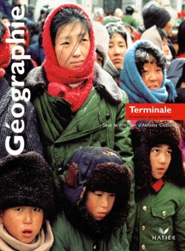 Annette Ciattoni et  Collectif - Géographie, Terminale L, ES, S.