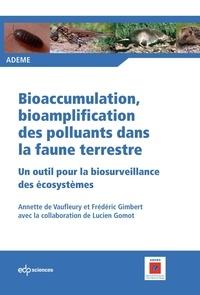 Annette de Vaufleury et Frédéric Gimbert - Bioaccumulation, bioamplification des polluants de la faune terrestre - Un outil pour la biosurveillance des écosystèmes.