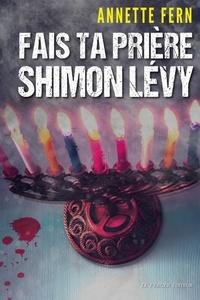 Annette Fern - Fais ta prière, Shimon Lévy.