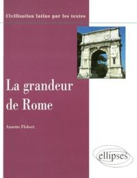 Annette Flobert - La grandeur de Rome.