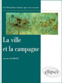 Annette Flobert - La ville et la campagne.