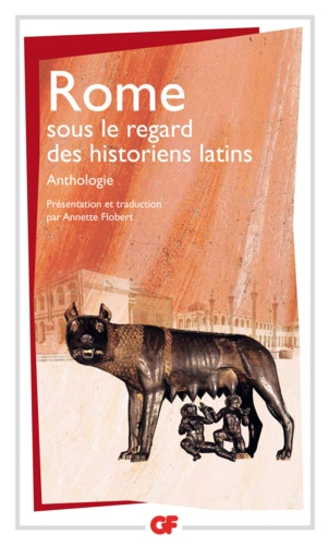 ROME sous le regard des historiens latins. Anthologie