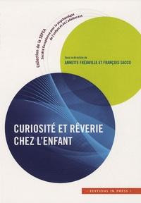 Annette Fréjaville et François Sacco - Curiosité et rêverie chez l'enfant.