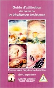 Annette Gauthier - Guide d'utilisation des cartes de la révélation intérieure - Tome 2, Esprit-Ame.