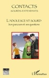 Annette Gorouben - Contacts Sourds-Entendants N° 4, Mai 2009 : L'adolescent sourd - Son parcours et ses questions.