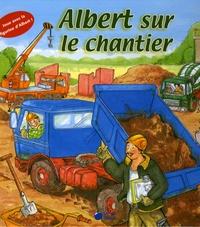 Annette Güthner - Albert sur le chantier.