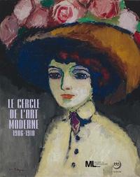 Annette Haudiquet - Le cercle de l'art moderne, 1906-1910 - L'album de l'exposition.