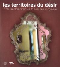 Accentsonline.fr Les territoires du désir ou les métamorphoses d'un musée imaginaire Image