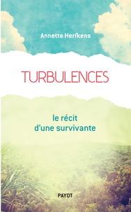 Annette Herfkens - Turbulences - Le récit d'une survivante.