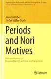 Annette Huber et Stefan Müller-Stach - Periods and Nori Motives.