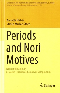 Annette Huber et Stefan Müller-Stach - Periods and Nori Motives.