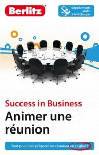 Annette Joyce et Lisa Förster - Animer une réunion - Success in Business.