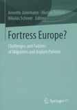 Annette Jünemann et Nicolas Fromm - Fortress Europe? - Challenges and Failures of Migration and Asylum Policies.