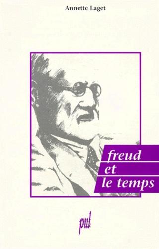Annette Laget - Freud et le temps.