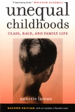 Annette Lareau - Unequal Childhoods - Class, Race, and Family Life.
