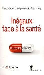 Annette Leclerc et Monique Kaminski - Inégaux face à la santé - Du constat à l'action.