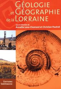 Annette Lexa-Chomard et Christian Pautrot - Géologie et géographie de la Lorraine.