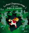 Annette Marnat - Le petit chaperon rouge à lire avec papa et maman.