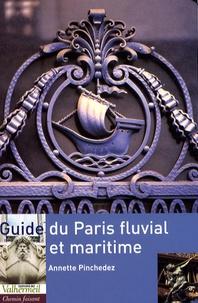 Annette Pinchedez - Guide du Paris fluvial et maritime.